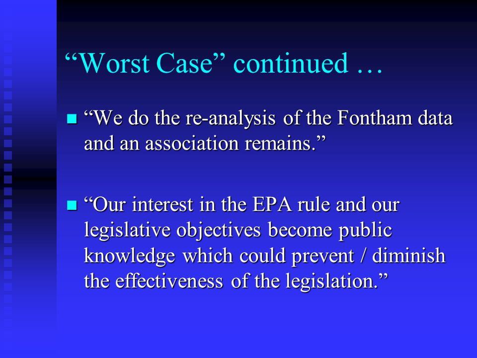 """""""Worst Case"""" continued … """"We do the re-analysis of the Fontham data and an association remains."""" """"We do the re-analysis of the Fontham data and an ass"""