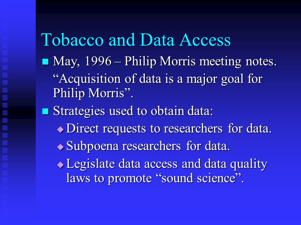 Tobacco and Data Access May, 1996 – Philip Morris meeting notes.