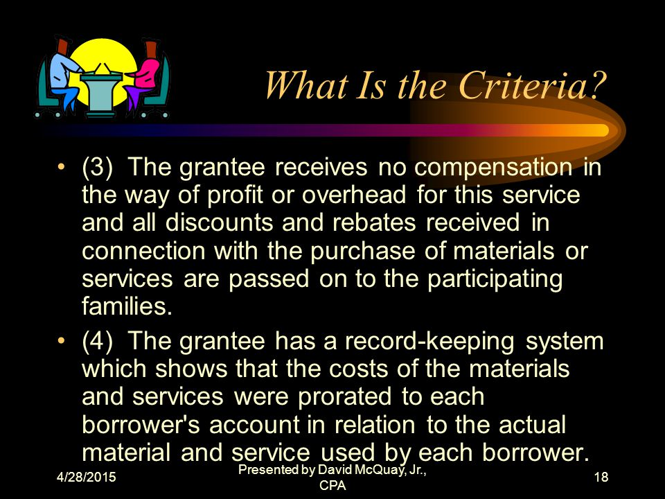 4/28/2015 Presented by David McQuay, Jr., CPA 17 What is the criteria.