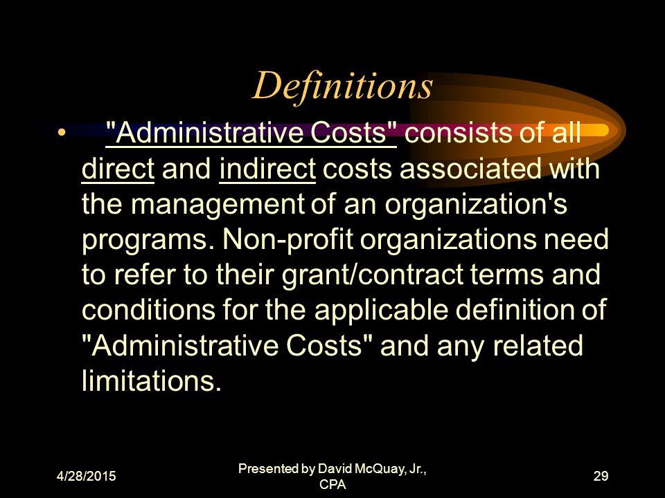 4/28/2015 Presented by David McQuay, Jr., CPA 28 Definitions