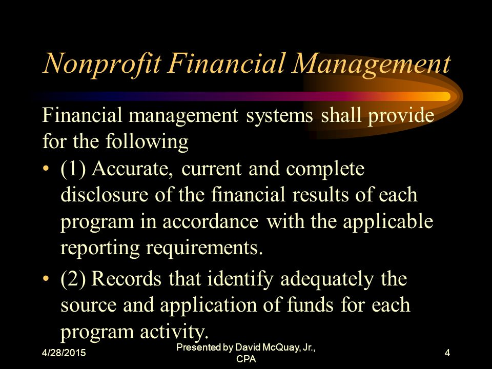 4/28/2015 Presented by David McQuay, Jr., CPA 3 Goals and Objectives Improving nonprofit financial management Understanding the risk assessment process Understanding financial statements