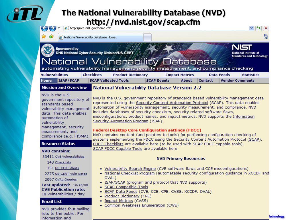 The National Vulnerability Database (NVD) http://nvd.nist.gov/scap.cfm