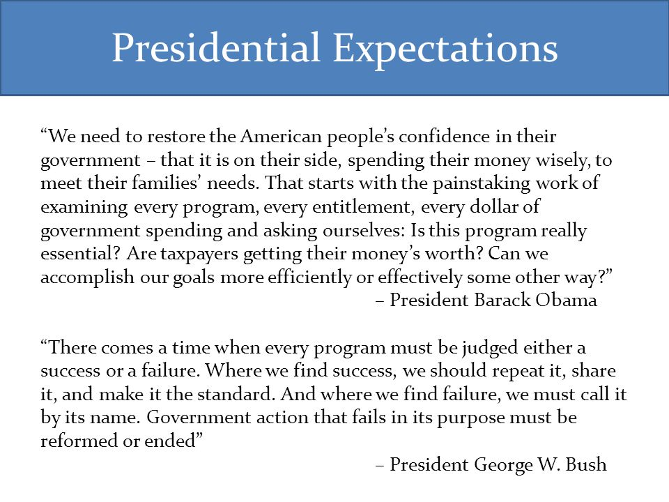 "Presidential Expectations ""We need to restore the American people's confidence in their government – that it is on their side, spending their money wi"