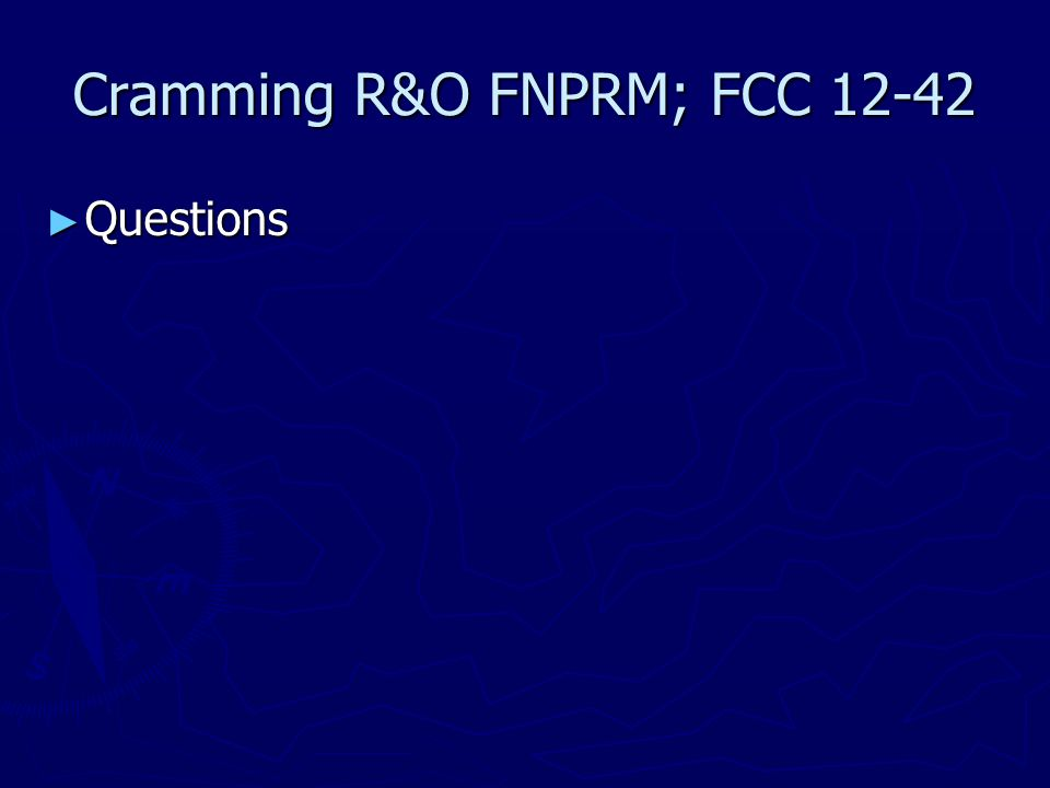 Cramming R&O FNPRM; FCC 12-42 ► Questions