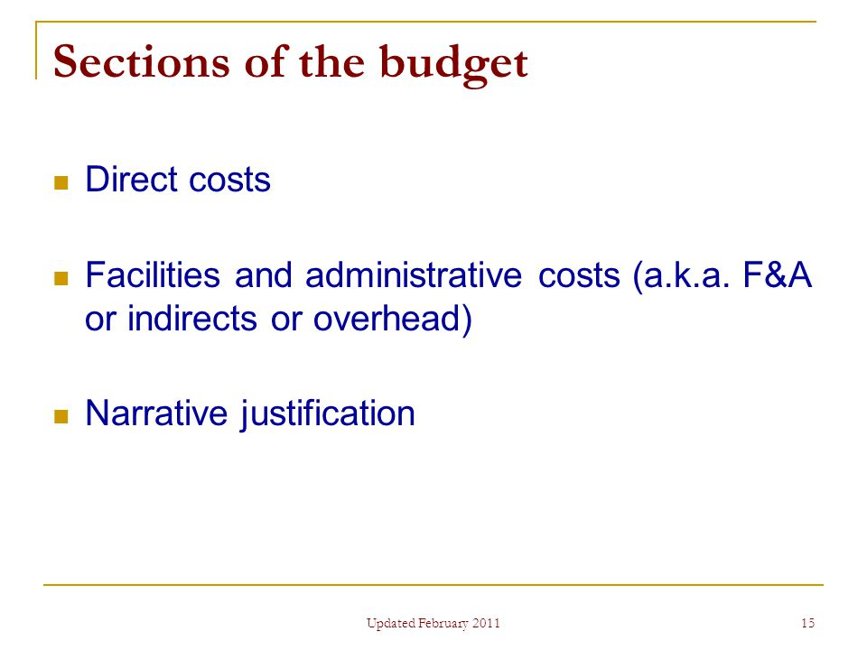 15 Sections of the budget Direct costs Facilities and administrative costs (a.k.a.