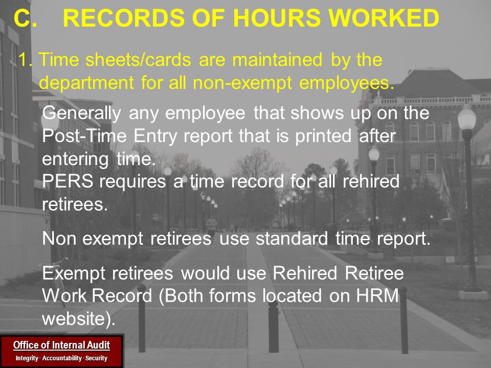 Generally any employee that shows up on the Post-Time Entry report that is printed after entering time.
