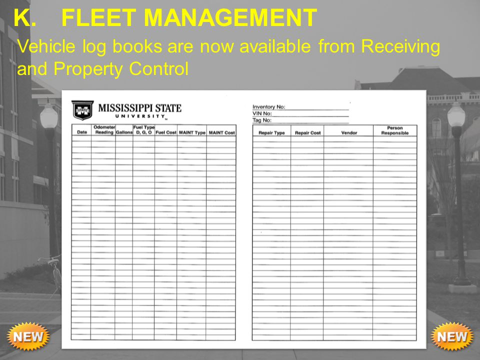 Vehicle log books are now available from Receiving and Property Control K. FLEET MANAGEMENT