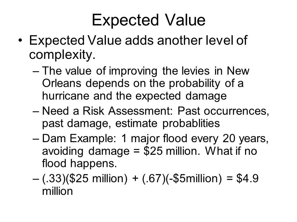 Expected Value Expected Value adds another level of complexity.