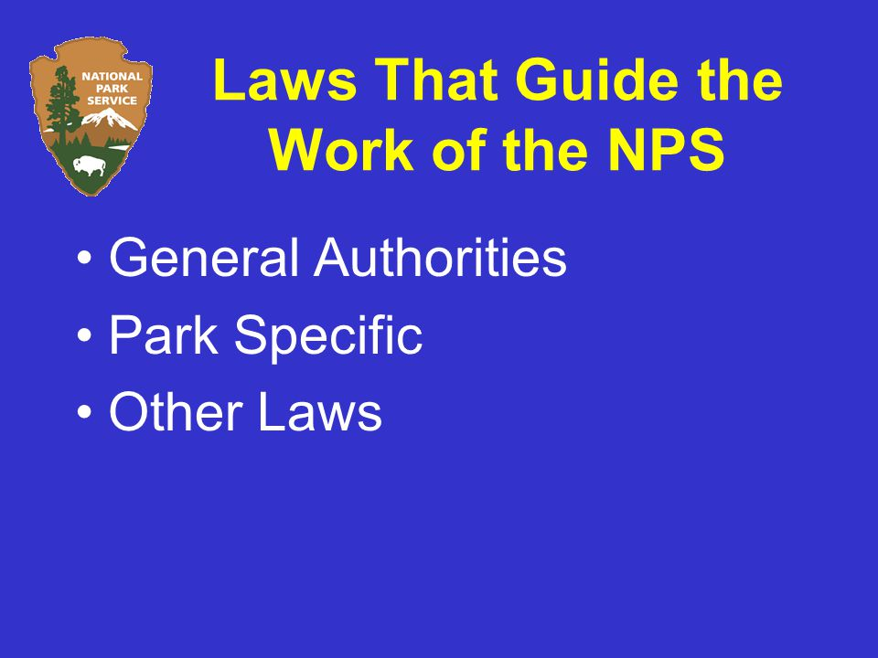 Laws That Guide the Work of the NPS General Authorities Park Specific Other Laws