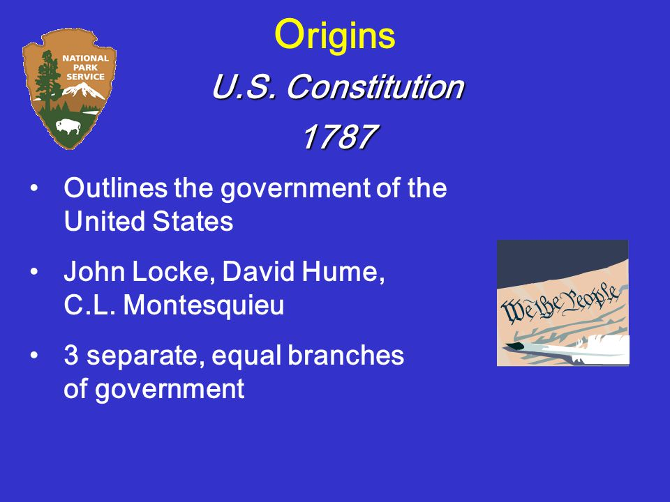 O rigins Outlines the government of the United States John Locke, David Hume, C.L.