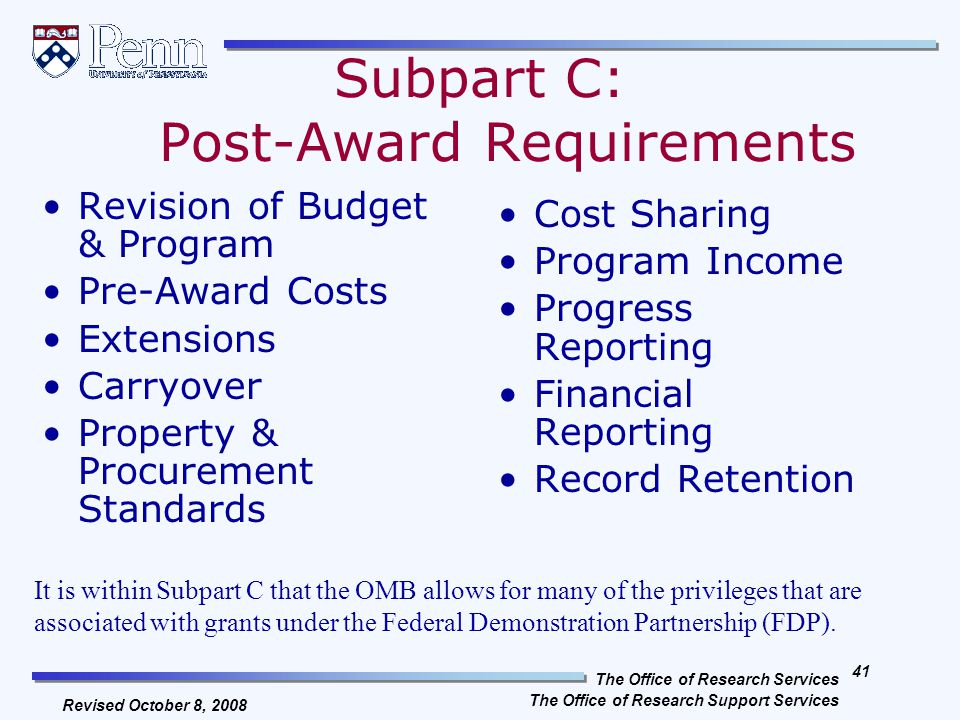 The Office of Research Services The Office of Research Support Services 40 Revised October 8, 2008 Subpart B: Pre-Award Requirements Most appropriate award instrument.