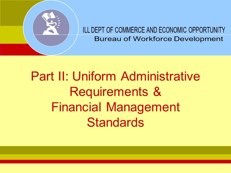 Part II: Uniform Administrative Requirements & Financial Management Standards