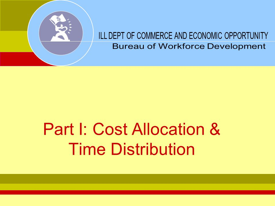 Part I: Cost Allocation & Time Distribution