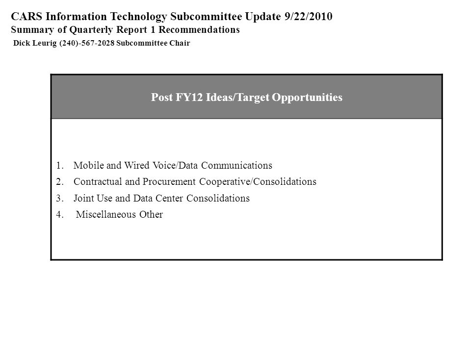 Post FY12 Ideas/Target Opportunities 1.Mobile and Wired Voice/Data Communications 2.Contractual and Procurement Cooperative/Consolidations 3.Joint Use