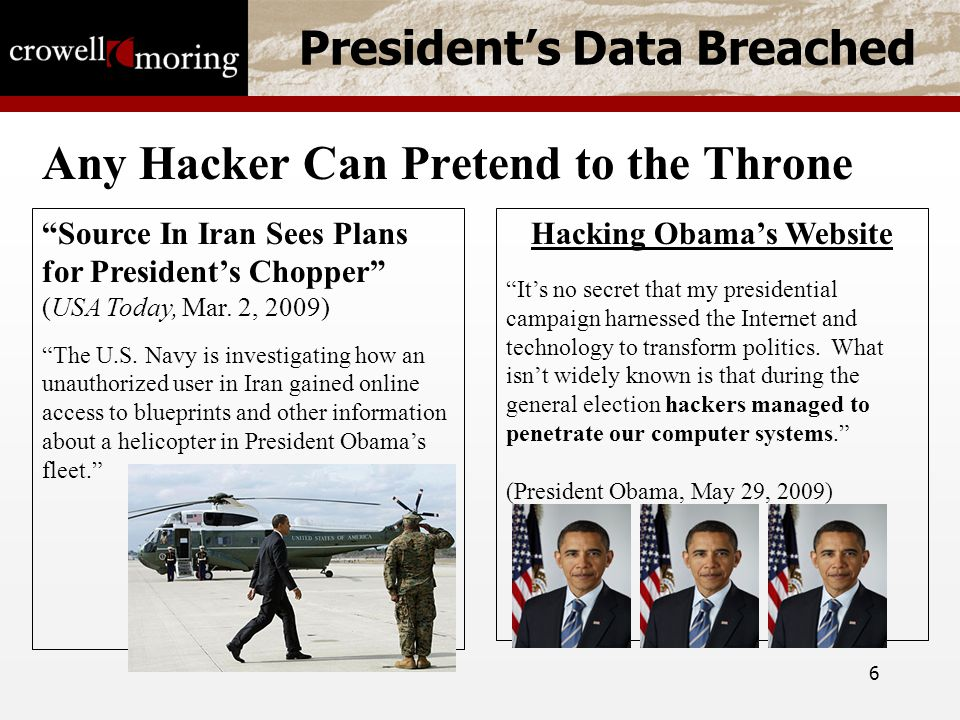 6 President's Data Breached Any Hacker Can Pretend to the Throne Source In Iran Sees Plans for President's Chopper (USA Today, Mar.