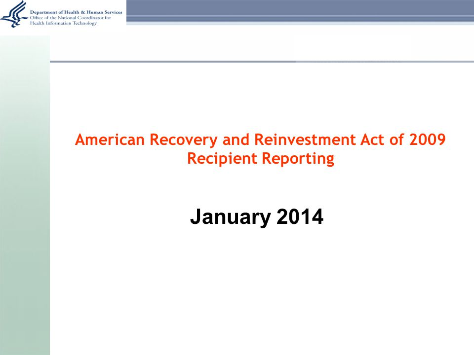 American Recovery and Reinvestment Act of 2009 Recipient Reporting January 2014