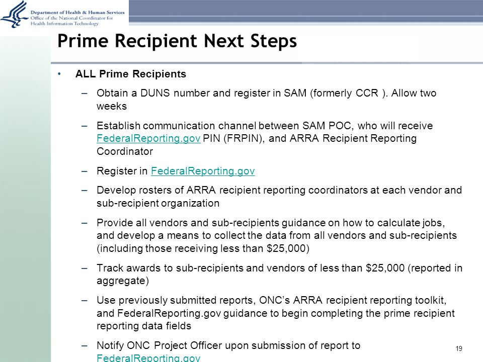 ALL Prime Recipients –Obtain a DUNS number and register in SAM (formerly CCR ).