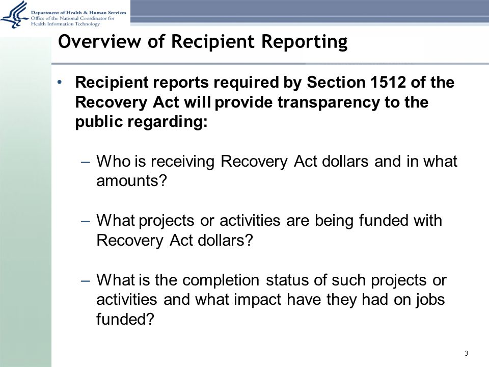 Overview of Recipient Reporting When are report due.