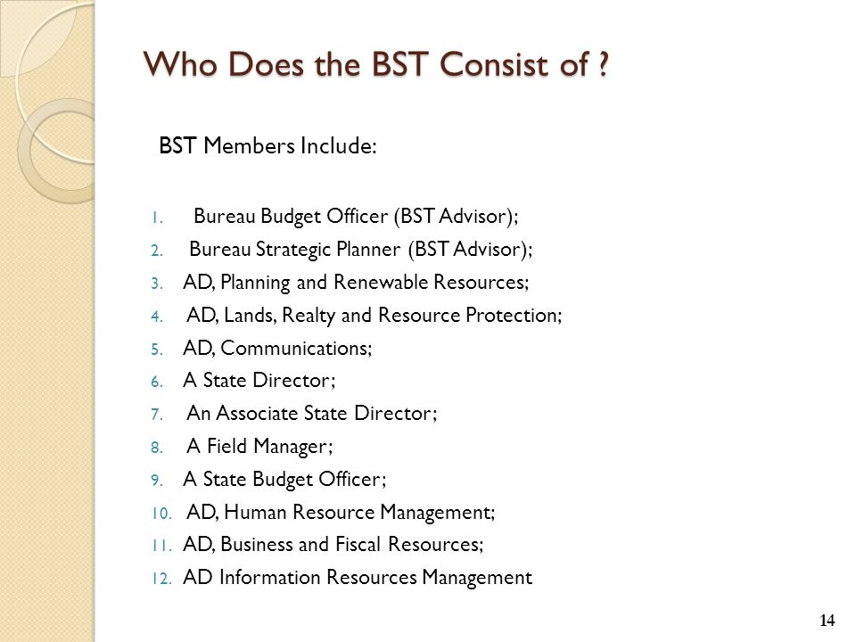 Who Does the BST Consist of . BST Members Include: 1.