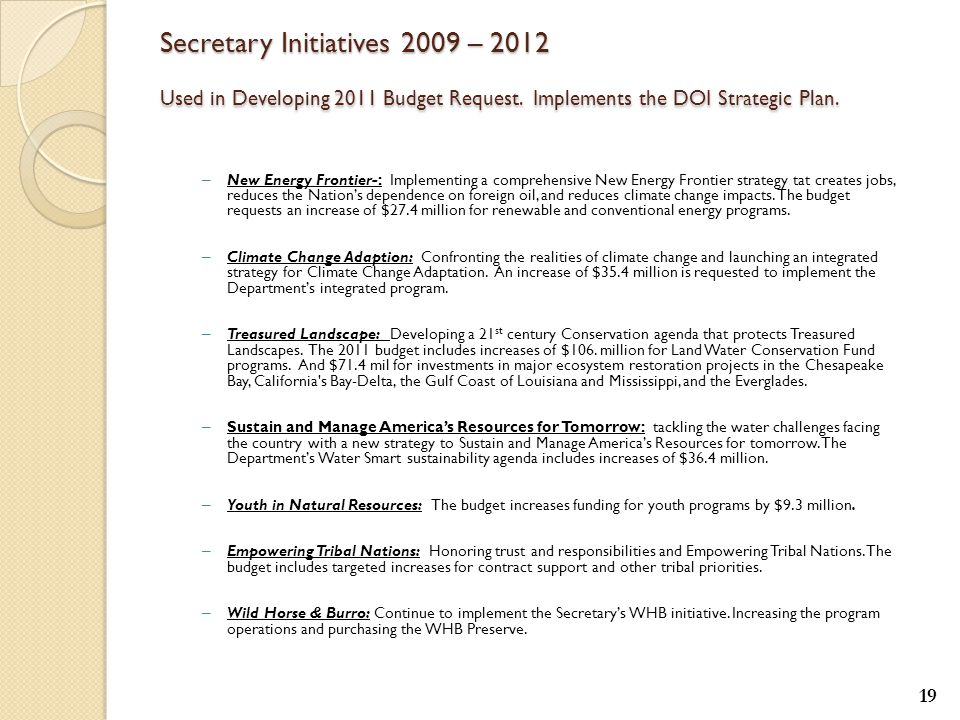 Secretary Initiatives 2009 – 2012 Used in Developing 2011 Budget Request.