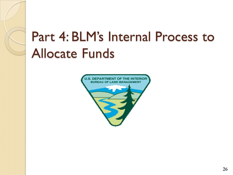 Part 4: BLM's Internal Process to Allocate Funds 26