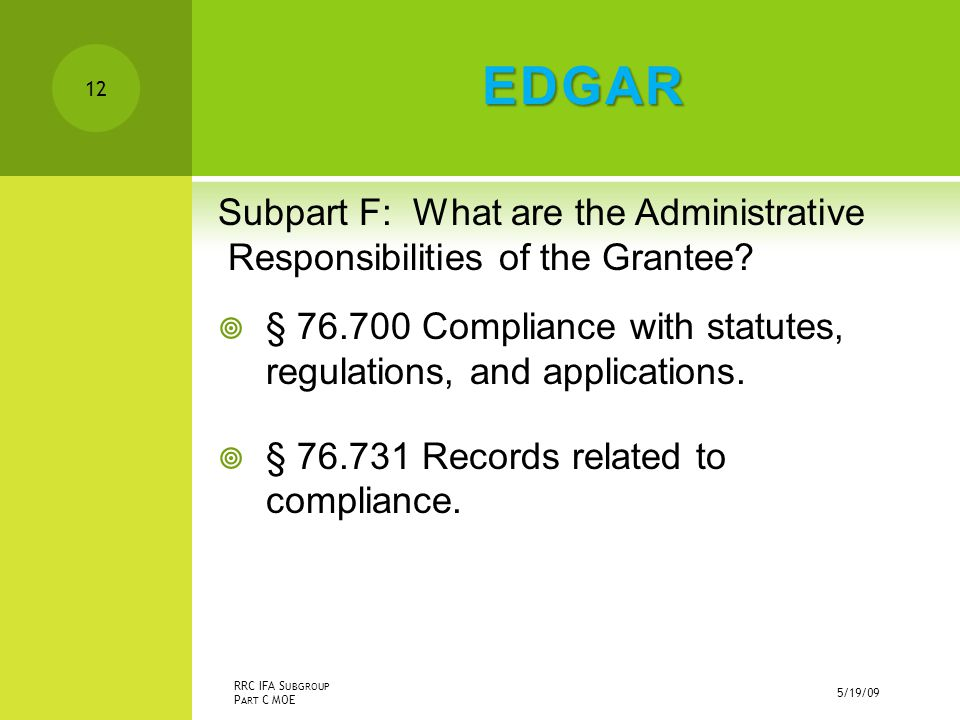 EDGAR Subpart F: What are the Administrative Responsibilities of the Grantee.