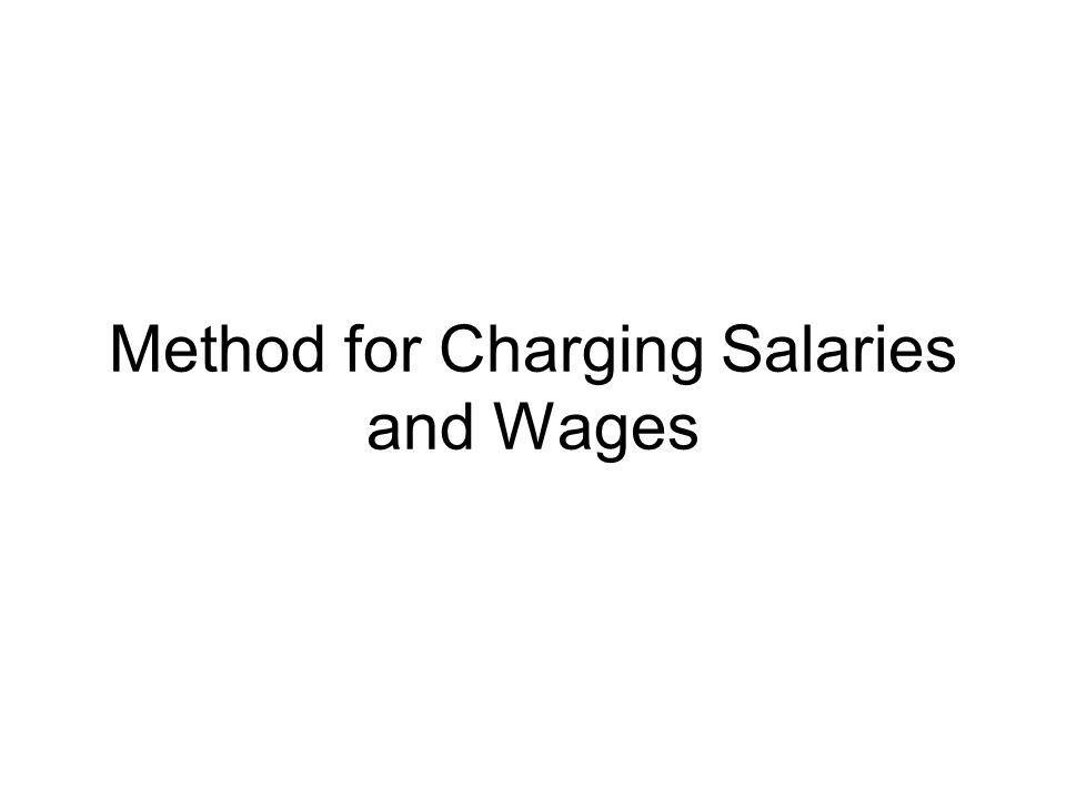Method for Charging Salaries and Wages