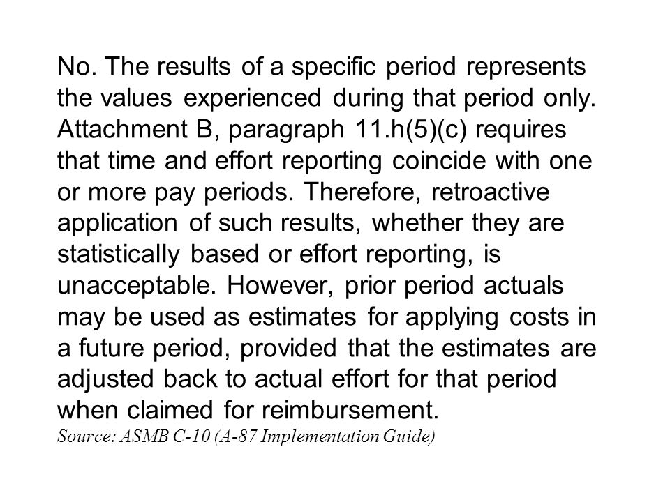 No. The results of a specific period represents the values experienced during that period only. Attachment B, paragraph 11.h(5)(c) requires that time