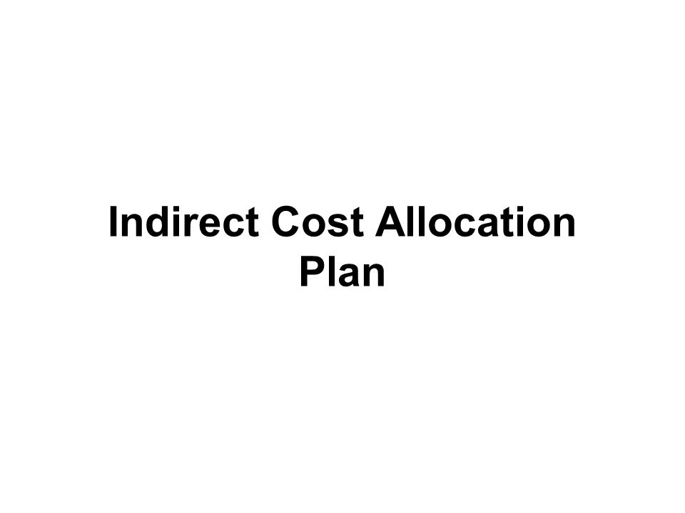 Indirect Cost Allocation Plan