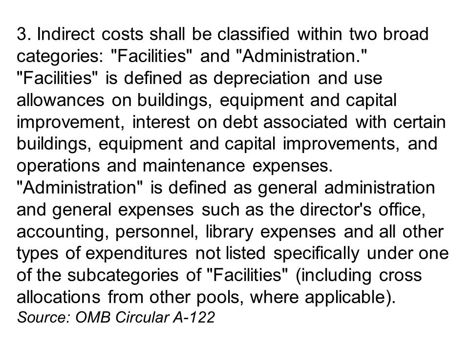 3. Indirect costs shall be classified within two broad categories: