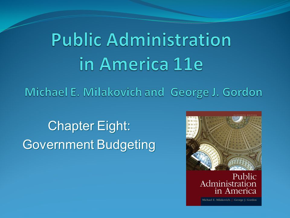 Chapter Eight: Government Budgeting