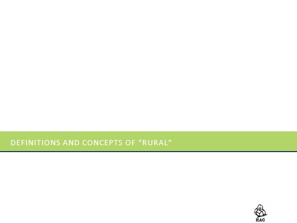 "DEFINITIONS AND CONCEPTS OF ""RURAL"""