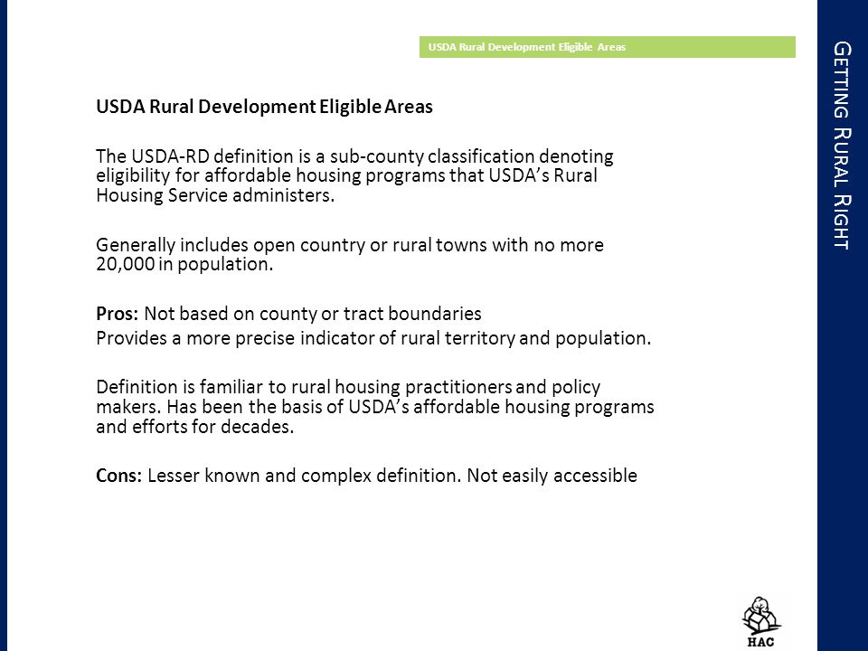 USDA Rural Development Eligible Areas The USDA-RD definition is a sub-county classification denoting eligibility for affordable housing programs that USDA's Rural Housing Service administers.