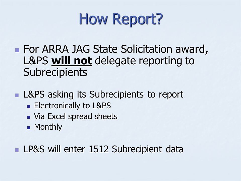 Concerns.Hopefully staff to monitor, collect, input 1512 data for Prime and/or Subrecipients.