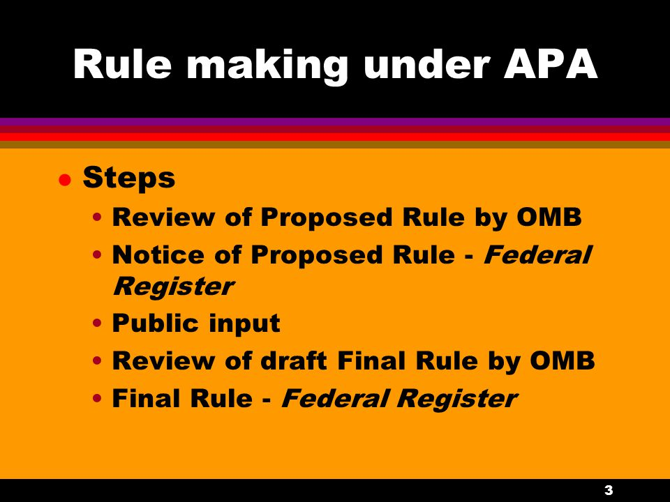 4 Types of rule making l Informal l Formal (not favored by agencies) l Hybrid l Exempted (not favored by courts)