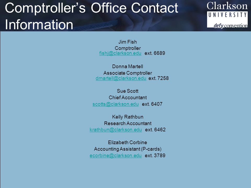 Comptroller's Office Contact Information Jim Fish Comptroller fishj@clarkson.edu ext.