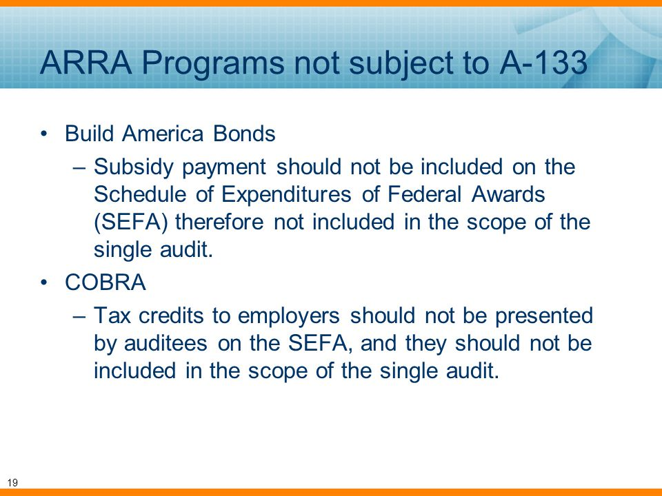 ARRA Programs not subject to A-133 Build America Bonds –Subsidy payment should not be included on the Schedule of Expenditures of Federal Awards (SEFA) therefore not included in the scope of the single audit.