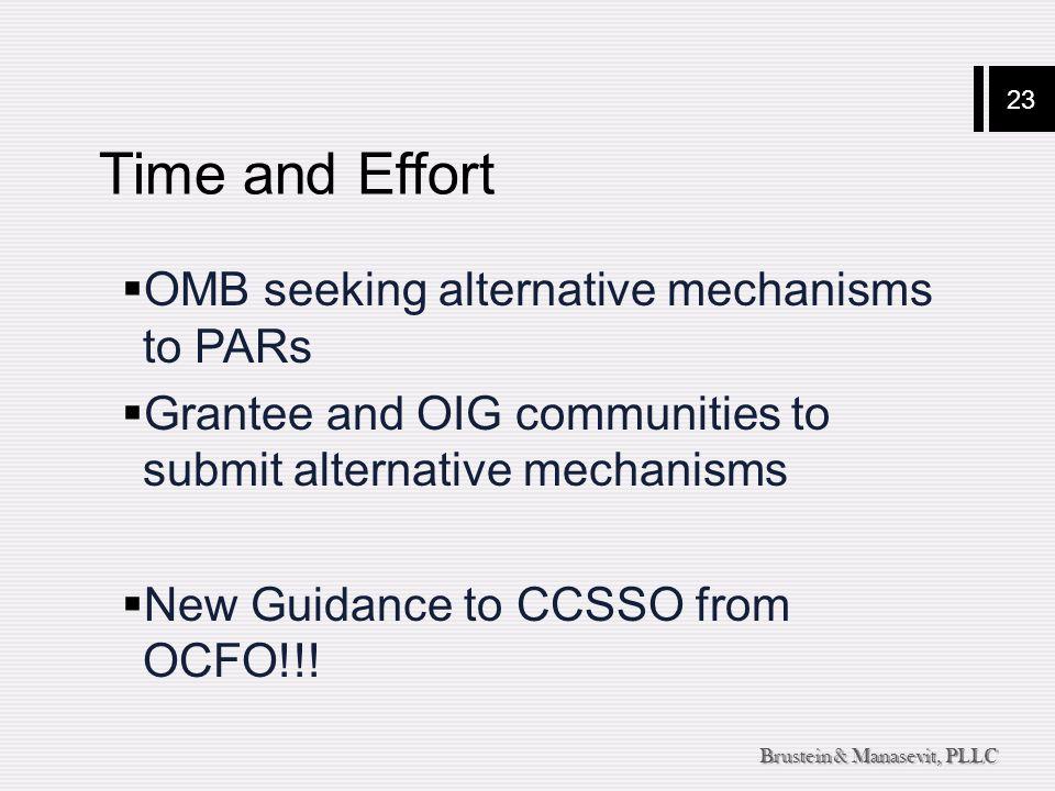 23 Brustein & Manasevit, PLLC Time and Effort  OMB seeking alternative mechanisms to PARs  Grantee and OIG communities to submit alternative mechani