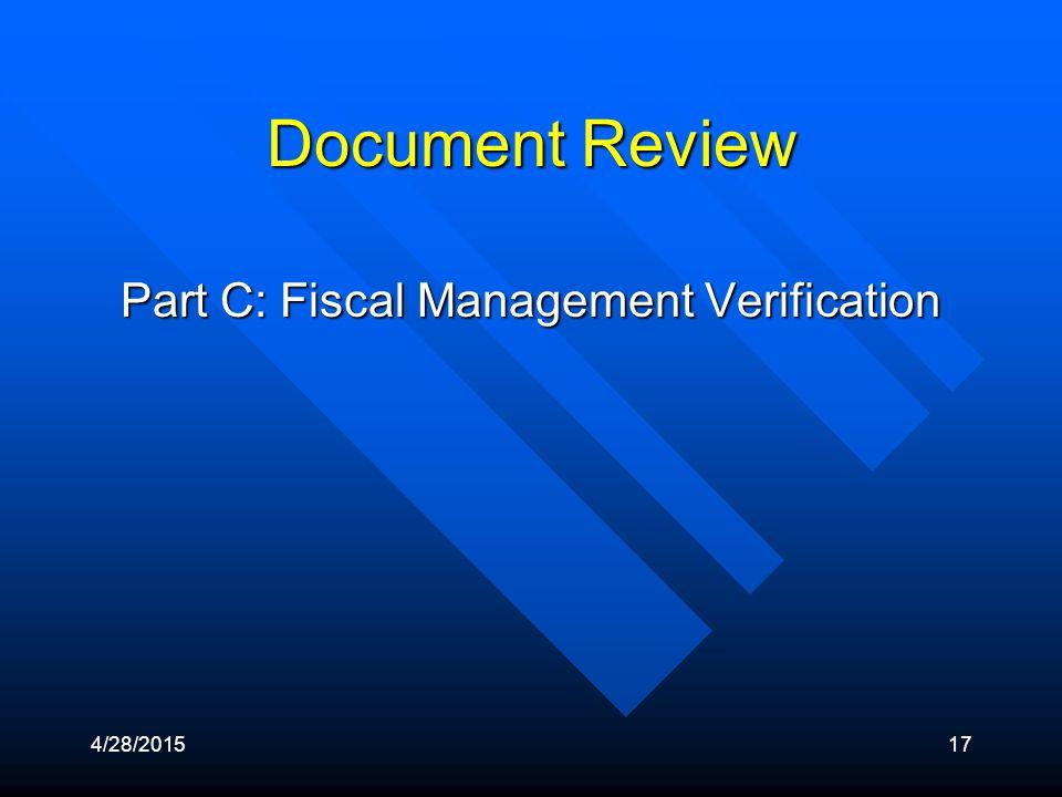 4/28/201517 Document Review Part C: Fiscal Management Verification