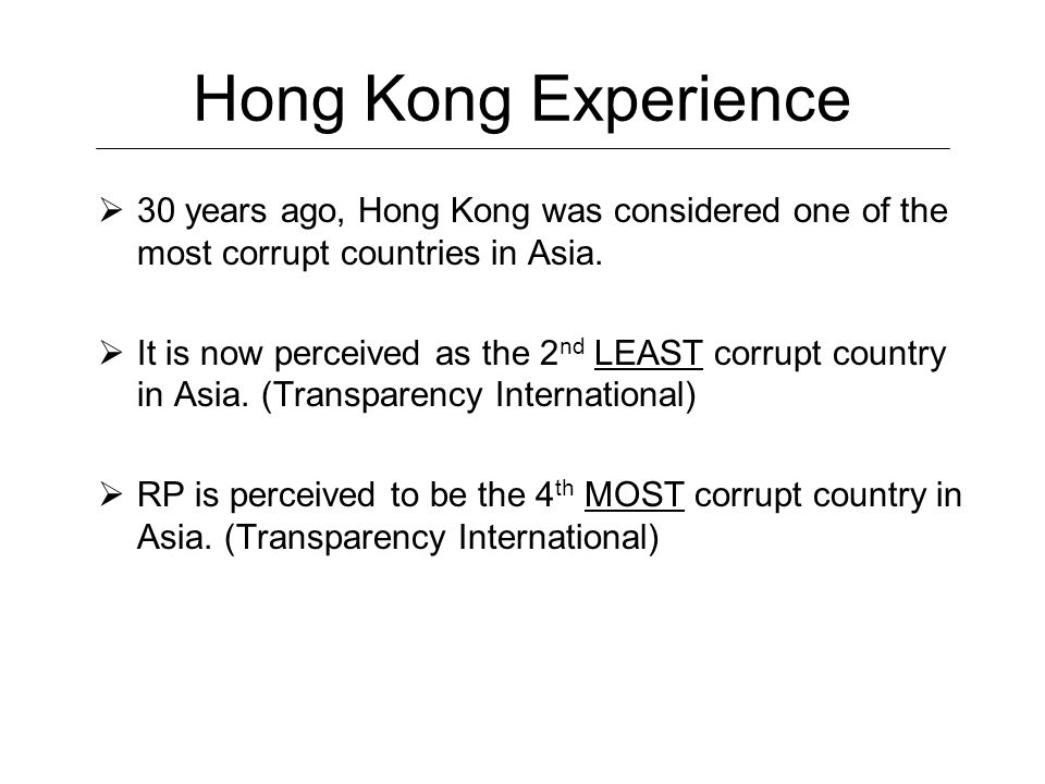 Hong Kong Experience  30 years ago, Hong Kong was considered one of the most corrupt countries in Asia.