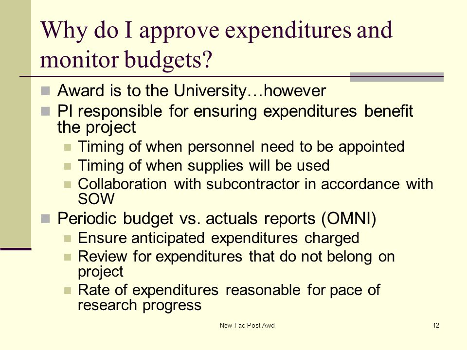 Why do I approve expenditures and monitor budgets? Award is to the University…however PI responsible for ensuring expenditures benefit the project Tim