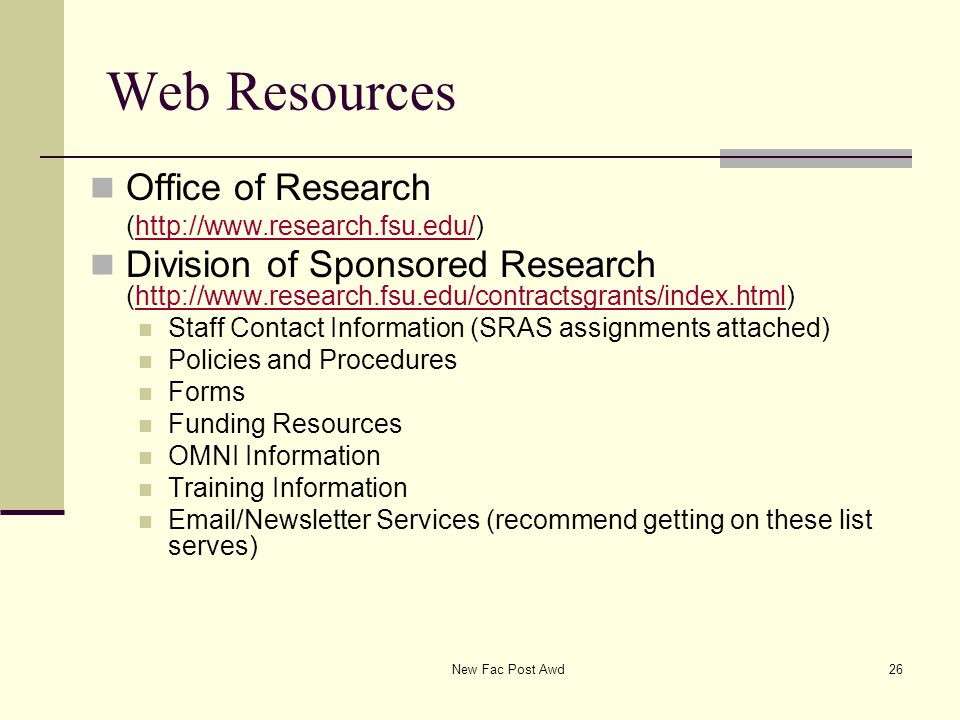 Web Resources Office of Research (http://www.research.fsu.edu/)http://www.research.fsu.edu/ Division of Sponsored Research (http://www.research.fsu.ed