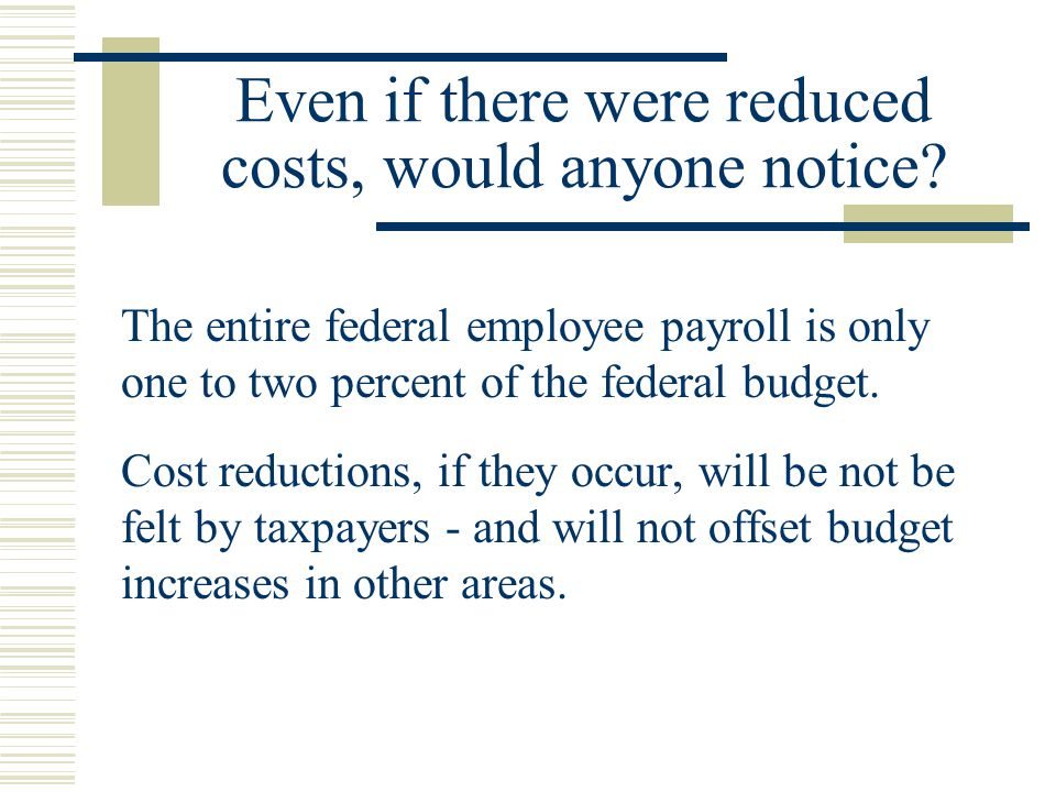 Even if there were reduced costs, would anyone notice.