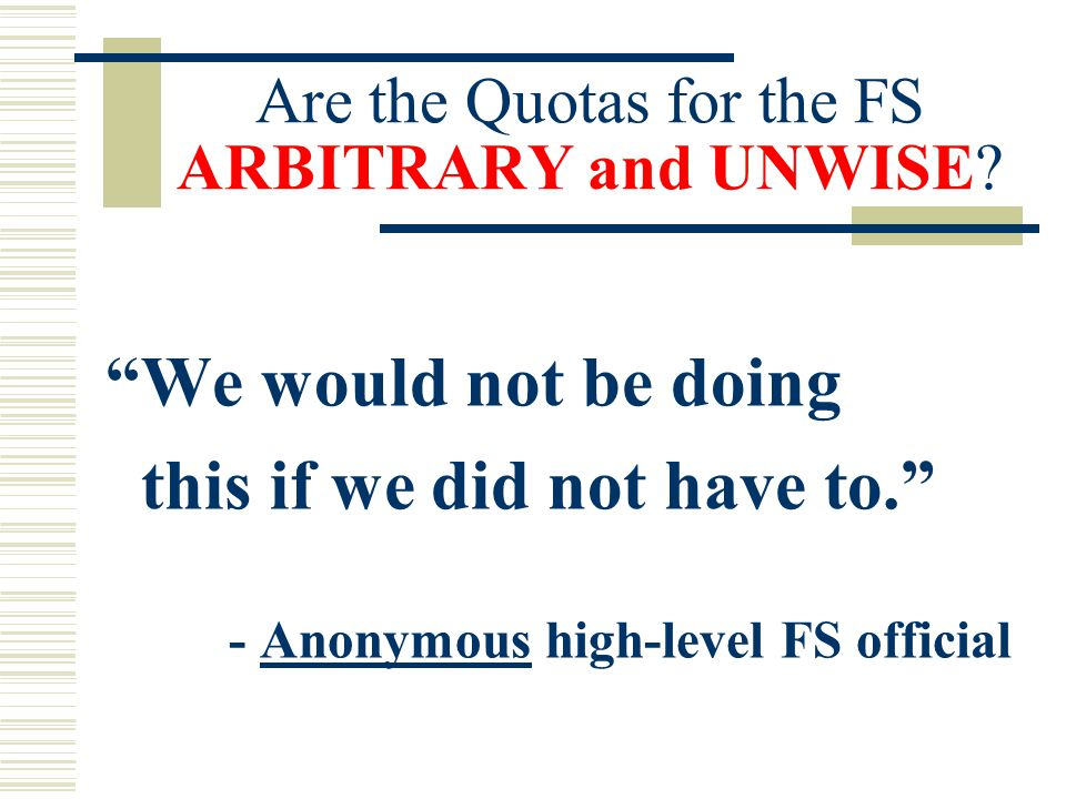 Are the Quotas for the FS ARBITRARY and UNWISE.