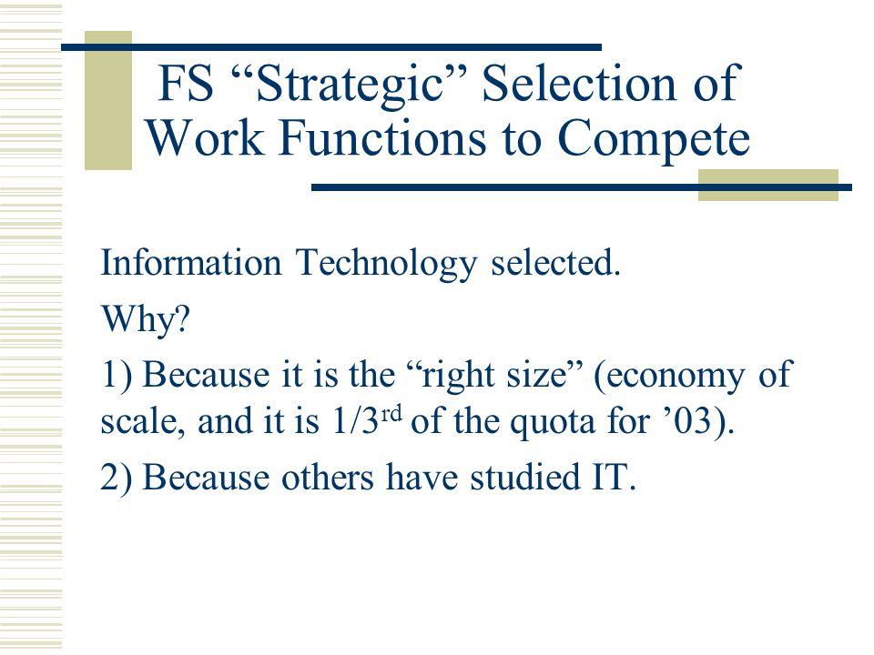 FS Strategic Selection of Work Functions to Compete Information Technology selected.