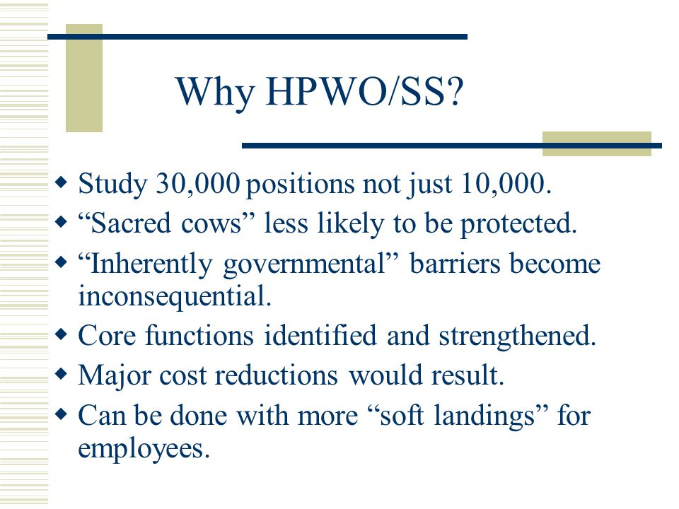 Why HPWO/SS.  Study 30,000 positions not just 10,000.