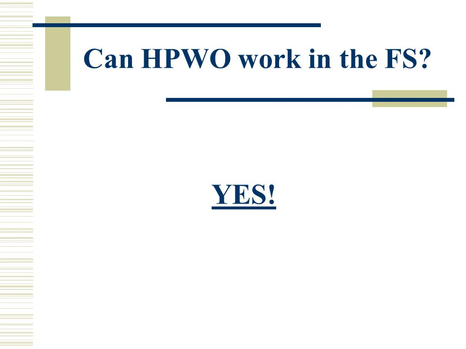 Can HPWO work in the FS YES!