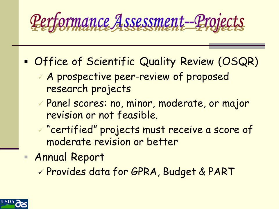  Office of Scientific Quality Review (OSQR) A prospective peer-review of proposed research projects Panel scores: no, minor, moderate, or major revis