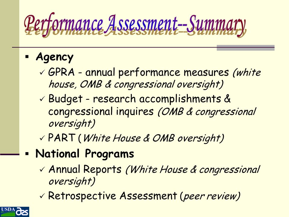  Agency GPRA GPRA - annual performance measures (white house, OMB & congressional oversight) Budget - research accomplishments & congressional inquir