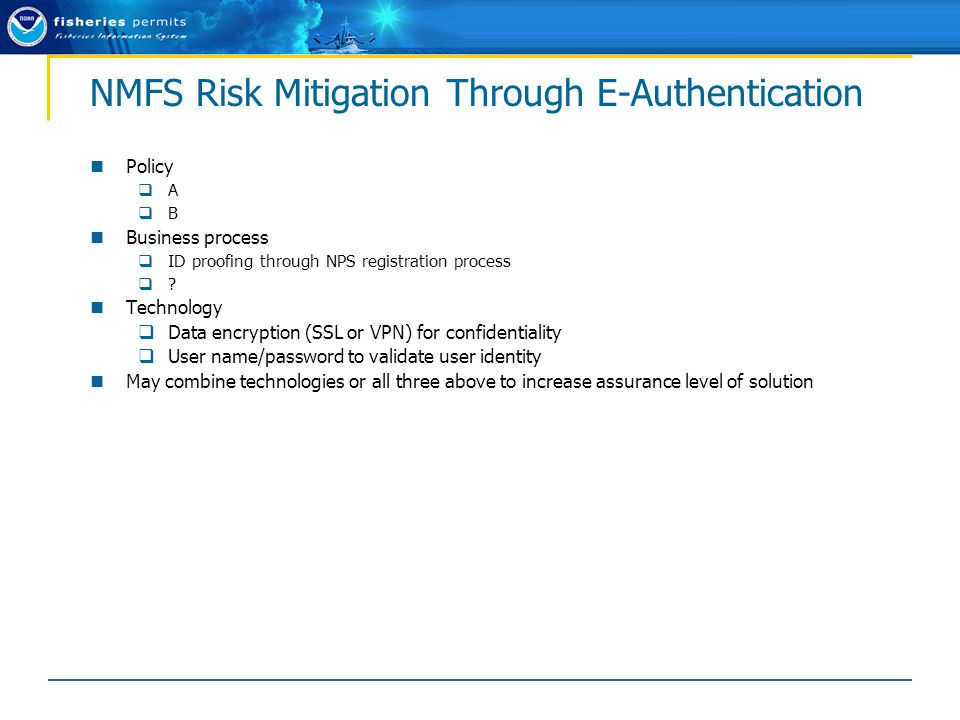 NMFS Risk Mitigation Through E-Authentication Policy  A  B Business process  ID proofing through NPS registration process  .